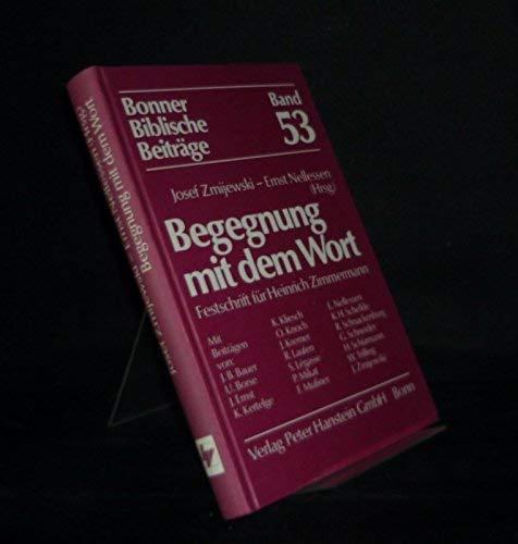 9783775610643: Begegnung mit dem Wort: Festschrift für Heinrich Zimmermann (Bonner biblische Beiträge ; Bd. 53)