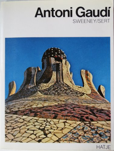 Antoni Gaudi.: Sweeney, James Johnson;