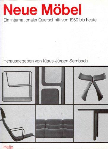 9783775701563: Neue Möbel. Ein internationaler Querschnitt von 1950 bis heute