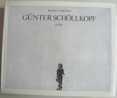 Günter Schöllkopf : mit Werkverz. d. Druckgraphik , Zeichn. u. Aquarelle. Rudolf Greiner. Hrsg. von...