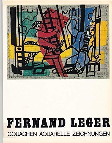 Fernand Léger : Gouachen, Aquarelle, Zeichn.: Léger, Fernand [Ill.]