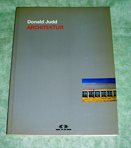 Donald Judd Architektur: Noever, Peter (editor)