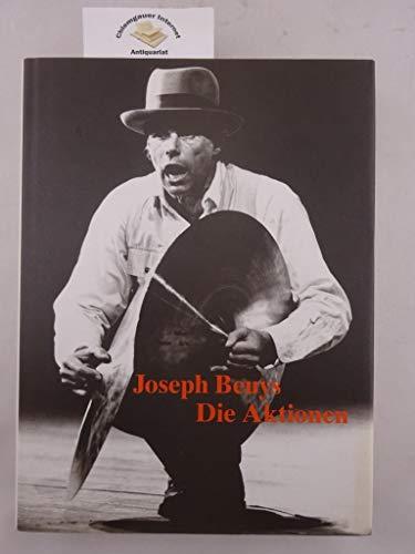 Joseph Beuys: Die Aktionen - Kommentiertes Werkverzeichnis mit fotografischen Dokumentationen: ...