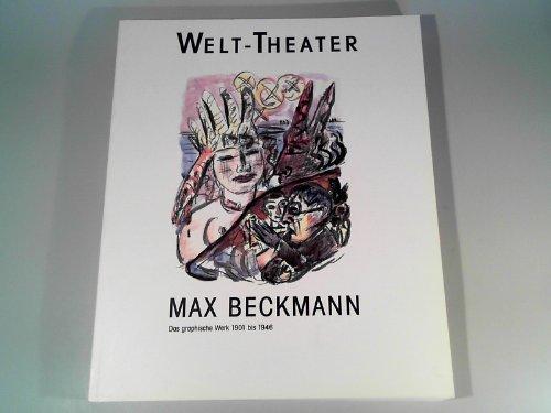 Max Beckmann, Welt-Theater. das graphische Werk 1901: Birnie Danzker, Jo-Anne
