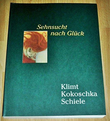 9783775705844: Sehnsucht nach Gluck: Wiens Aufbruch in die Moderne : Klimt, Kokoschka, Schiele (German Edition)