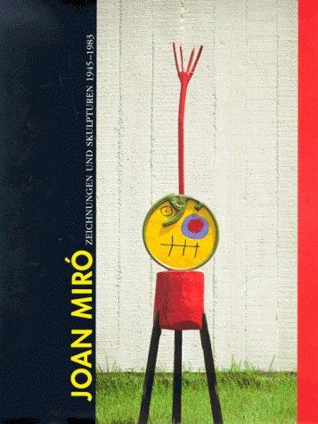 9783775706247: Joan Miró: Zeichnungen und Skulpturen, 1945-1983 : Werke aus der Fundació Joan Miró, Barcelona (German Edition)