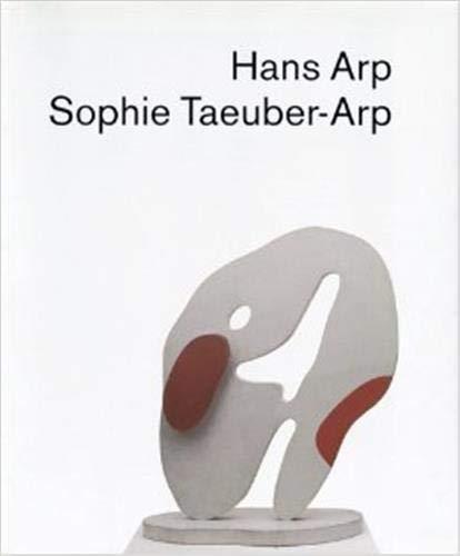Hans Arp. Sophie Taeuber-Arp. - Gohr, Siegfried; Gronert, Stefan; Lulinska, Agnieszka; u.a.