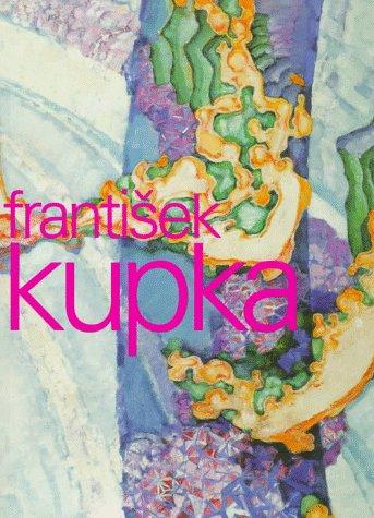 Painting the Universe; Frantisek Kupka; Pioneer in Abstraction (German Edition): Jaroslav Andel, ...