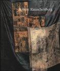 Retrospektive. Walter Hopps und Susan Davidson. Mit: Rauschenberg, Robert.