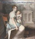 Zwischen Ideal und Wirklichkeit, Künstlerinnen der Goethezeit zwischen 1750 und 1850 ...