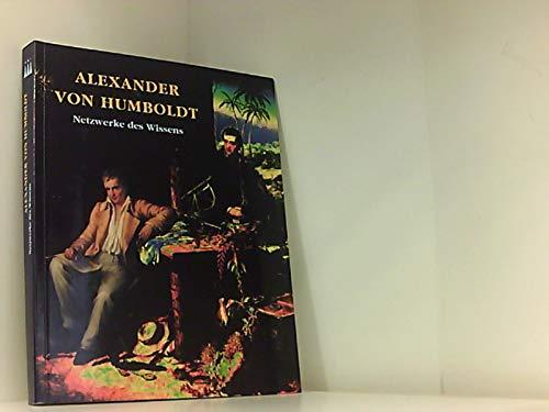 9783775708098: Alexander von Humboldt. Netzwerke des Wissens