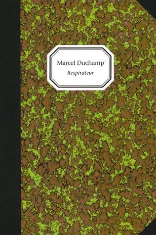Marcel Duchamp: Respirateur