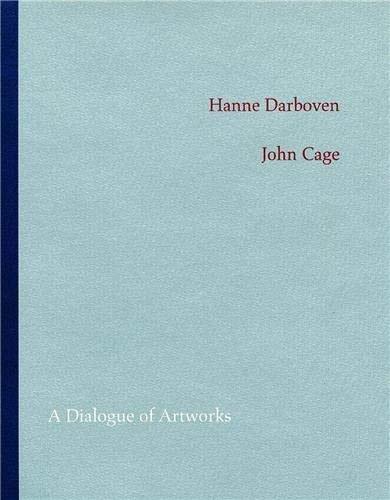 Hanne Darboven / John Cage: A Dialogue of Artworks: Kaak, Joachim; Thierolf, Corinna