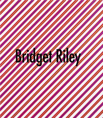 Bridget Riley: Ausgewahlte Gemalde / Selected Paintings, 1961-1999.: STECKER, Raimund (editor)...