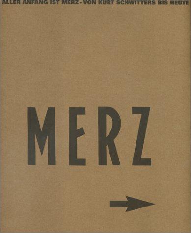 9783775709279: Aller Anfang ist Merz: von Kurt Schwitters bis heute