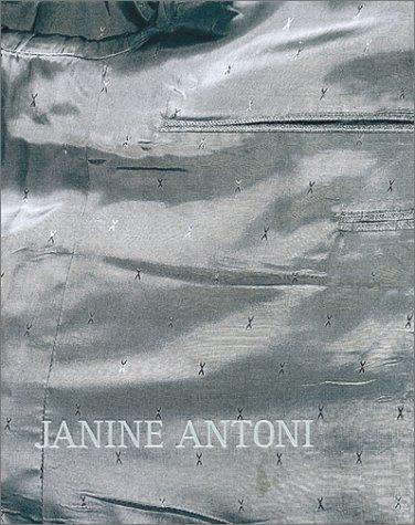 Janine Antoni: Cappellazzo, Amy; Lajer-Burcharth, Ewa; Warner, Marina