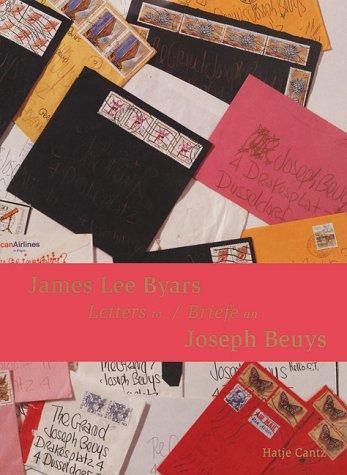 JAMES LEE BYARS: LETTERS TO JOSEPH BEUYS: Beuys, Joseph; Byars, James Lee