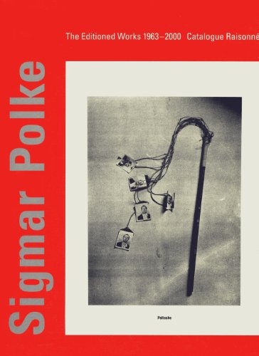 Sigmar Polke: The Editioned Works 1963-2000 Catalogue: Sigmar Polke; Jurgen