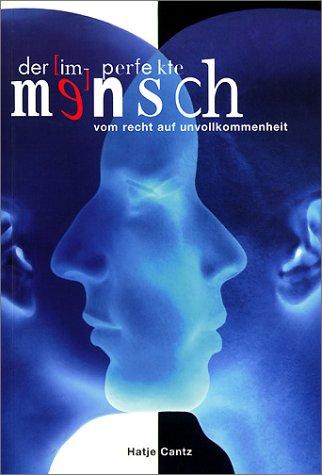 Der ( im-) perfekte Mensch. Vom Recht auf Unvollkommenheit. (3775709975) by Peter Gorsen; Dietmar Kamper; Detlef Linke; Dieter Mattner; Dietmar Mieth; Peter Sloterdijk