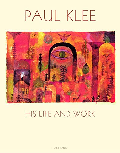 PAUL KLEE, HIS LIFE AND WORK- Exhibit in NY Feb-May 1987 - Then Cleveland Museum of Art-- and The...
