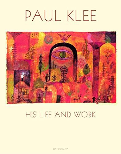 Paul Klee: His Life and Work: Lanchner, Carolyn, Werckmeister, O.K., Temkin, Ann