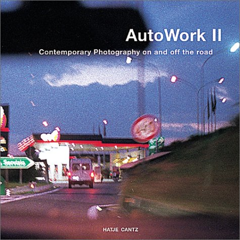 9783775710091: Autowerke II: Contemporary Photography on and Off the Road /Anglais/Allemand