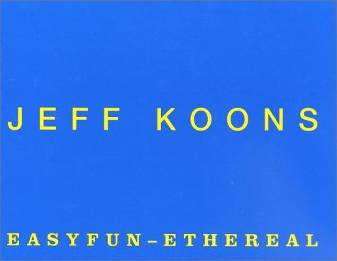 Jeff Koons. Easyfun - Ethereal: Jeff Koons