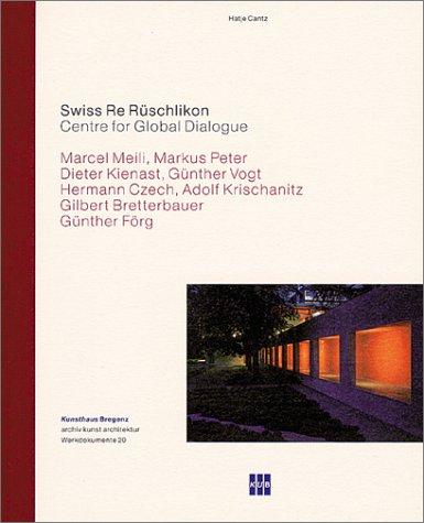 Swiss Re Ruschlikon: Center for Global Dialogue: Marcel Meili; Markus