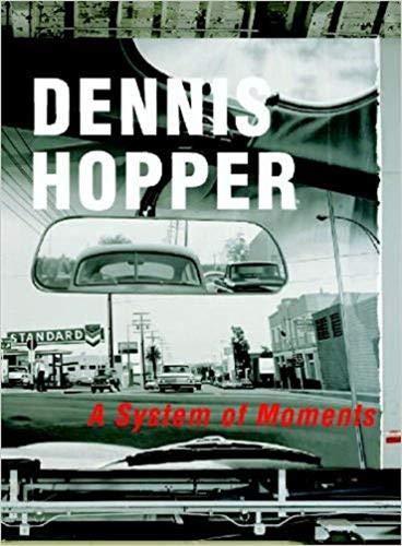Dennis Hopper: A System of Moments: Peter Noever