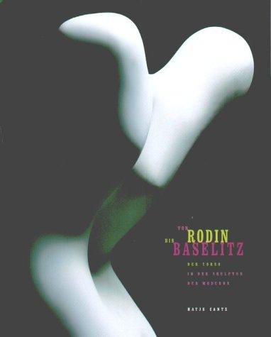 9783775710343: Von Rodin bis Baselitz. Der Torso in der Skulptur der Moderne