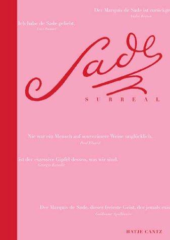 9783775710657: Sade Surreal: der Marquis de Sade und die erotische Fantasie des Surrealismus in Text und Bild