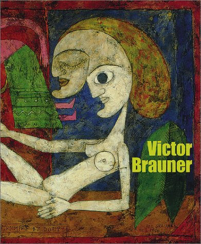 Victor Brauner: Epley, Brad & Ileana Marcoulesco & Margaret Montagne & Didier Semin & Susan ...
