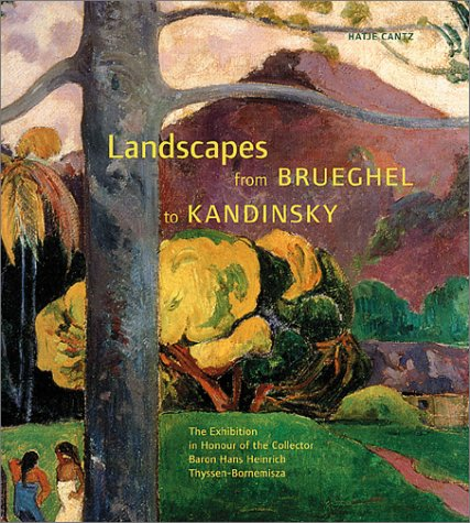 Landscapes From Brueghel To Kandinsky (9783775711074) by Jacob, Wenzel; Schama, Simon; Llorens, Thomas; Brueghel, Pieter; Church, Frederic Edwin; Constable, John; Lorrain, Claude; Ruisdael, Jacob Van;...