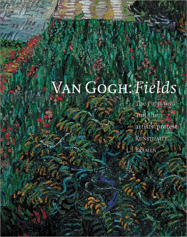 Van Gogh: Fields, The 'Field With Poppies' & The Artists' Dispute.: Herzogenrath, ...