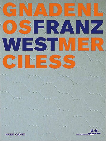 Franz West: Gnadenlos/Merciless: Peter Noever, Martina