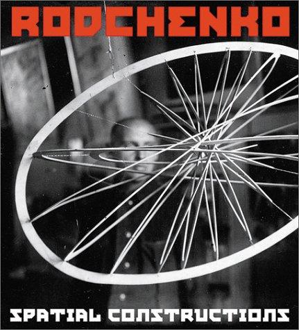 Alexander Rodchenko. Spatial Constructions. Raumkonstruktionen. - Rodchenko, Alexander.