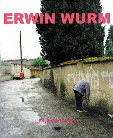 Erwin Wurm: Handlungsformen Der Skulptur Wurm, Erwin and Weibel, Peter: Damianovic, Maia; Durand, ...