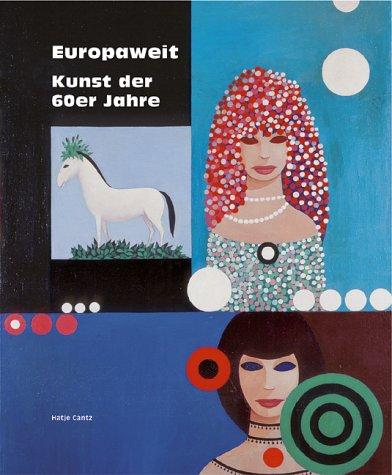 Europaweit - Kunst der 60er Jahre.: Stadt Karlsruhe [Hrsg.]