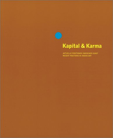 Capital and Karma: Recent Positions in Indian: Adajania, Nancy and
