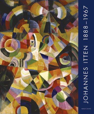 Johannes Itten 1888 - 1967. Eine Retrospektive.: Johannes Itten, Christoph.