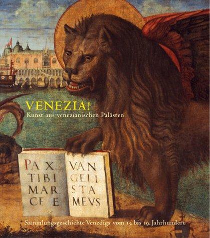 9783775712446: Venezia !: Kunst aus venezianischen Palästen : Sammlungsgeschichte venedigs vom 13. bis 19. Jahrhundert