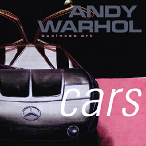 Andy Warhol. Cars and business art: Warhol, Andy /Wiehager,
