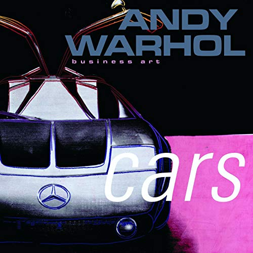 Andy Warhol Cars: Business Art: Warhol, Andy; Wiehager, Renate; Gogger, Christian