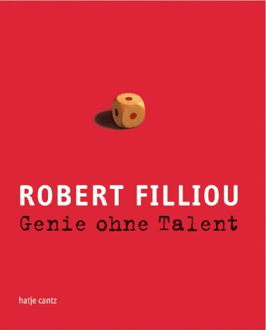 9783775712897: Robert Filliou, Genie ohne Talent.