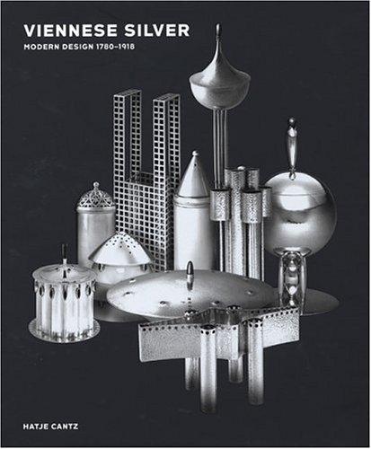 9783775713177: Viennese Silver: Modern Design 1780-1918