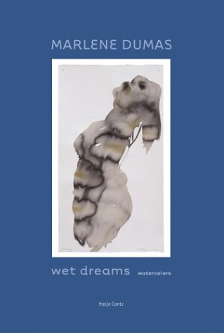 Marlene Dumas - Wet Dreams: Watercolors: Watercolours: Thomas Knubben (Herausgeber),