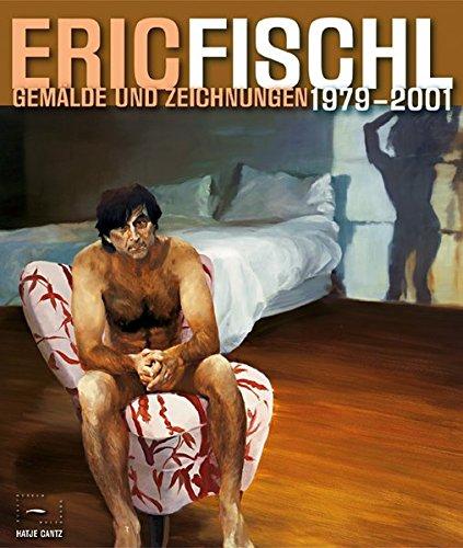 9783775713788: Eric Fischl. Gemälde und Zeichnungen 1979-2001