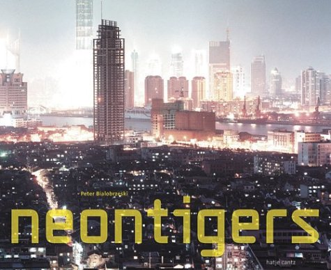 Peter Bialobrzeski: Neon Tigers: Hanig, Florian; Ribbat, Christof