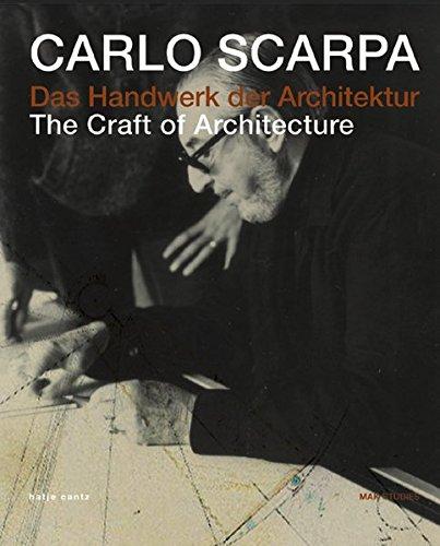 Das Handwerk der Architektur The Craft of: Scarpa, Carlo und