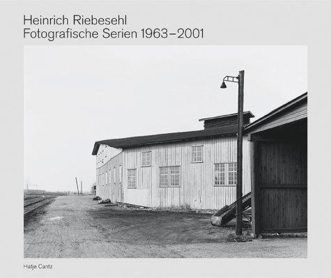 9783775714662: Riebesehl Heinrich: Fotografische Serien 1963-2001